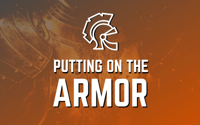 Putting On The Armor
