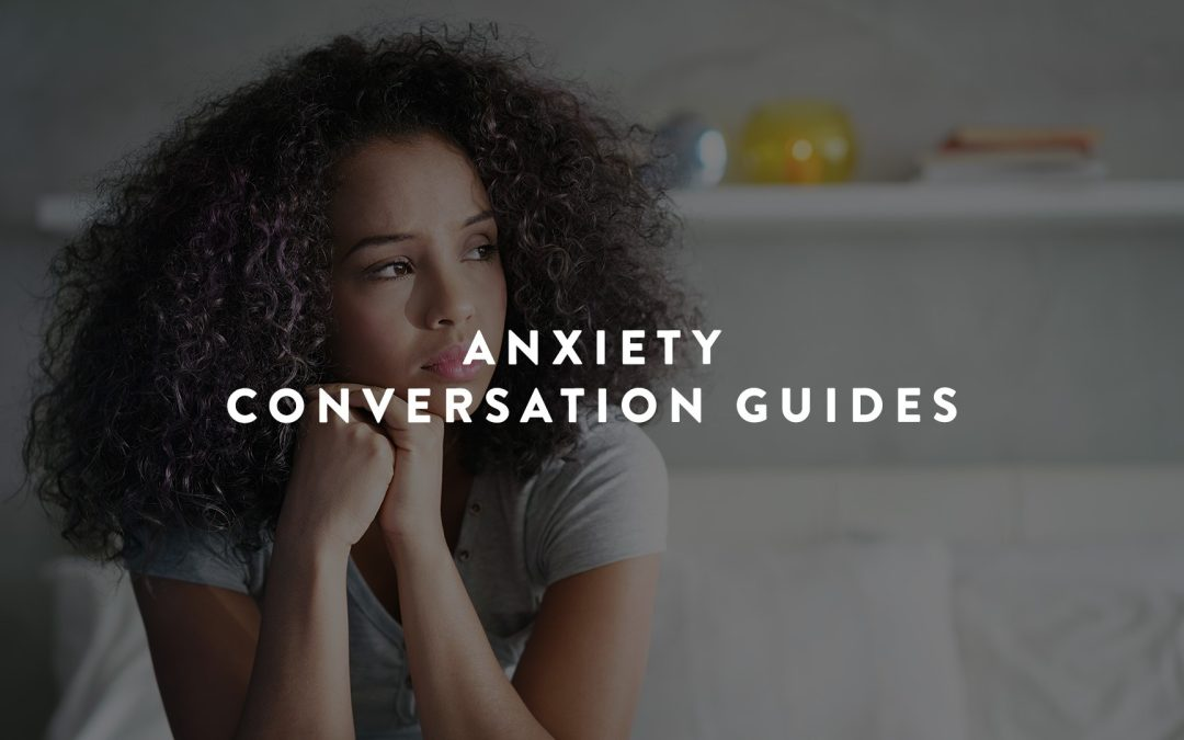 Anxiety-Conversation-Guides