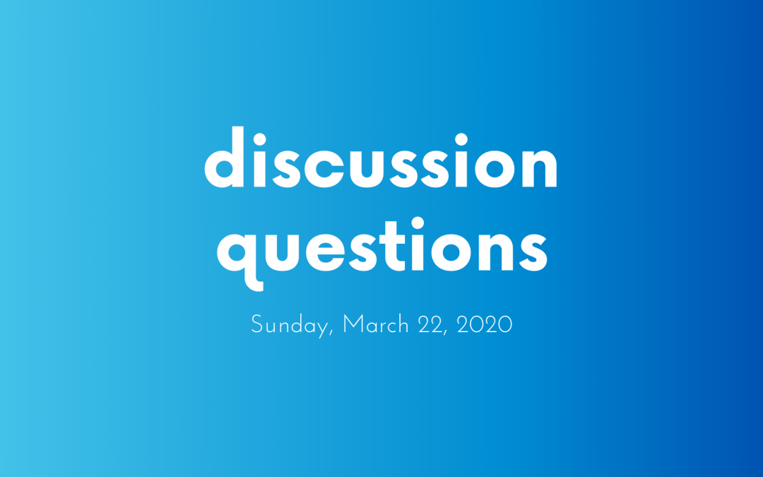 Discussion Questions: March 22, 2020