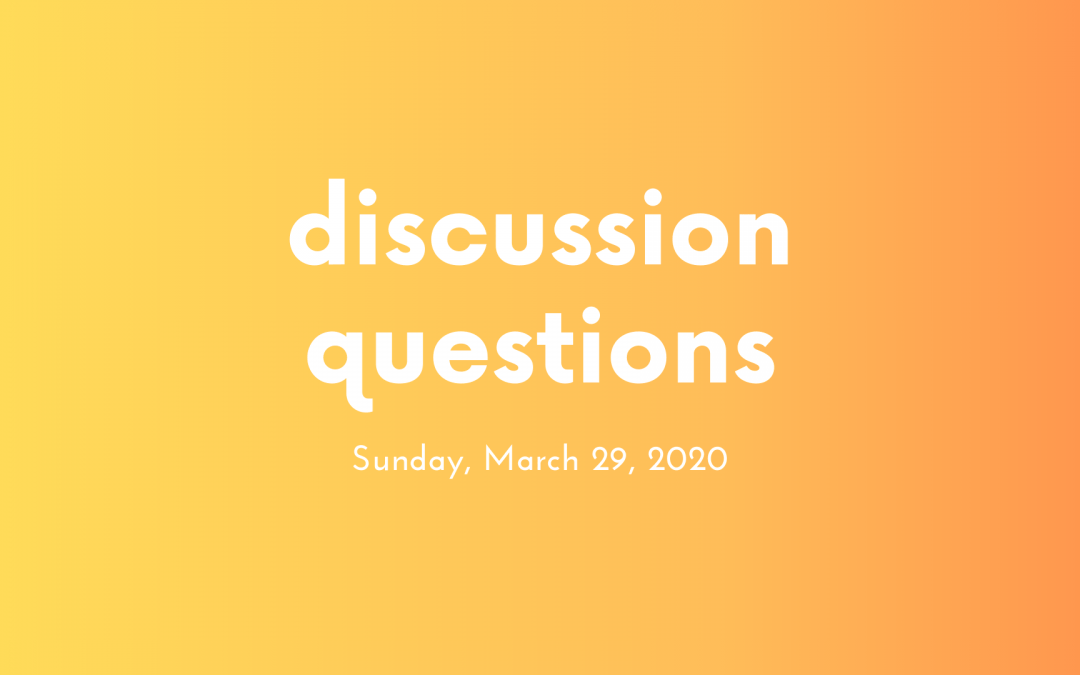 Discussion Questions: March 29, 2020