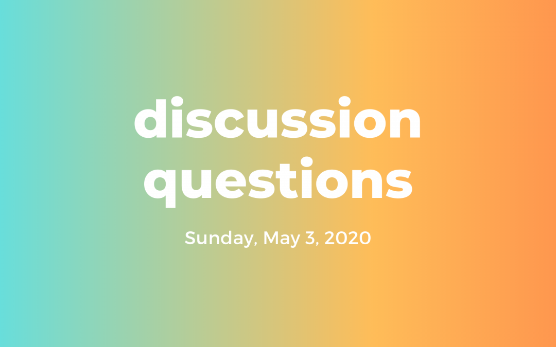 Discussion Questions: May 3, 2020