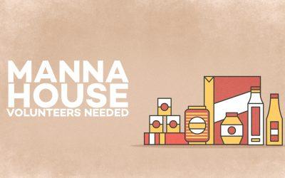 Manna House Volunteers Needed